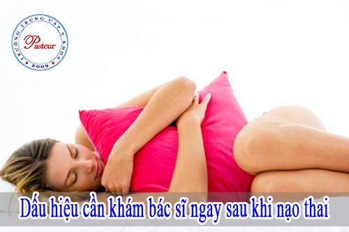 dau-hieu-can-di-kham-ngay-sau-khi-nao-pha-thai