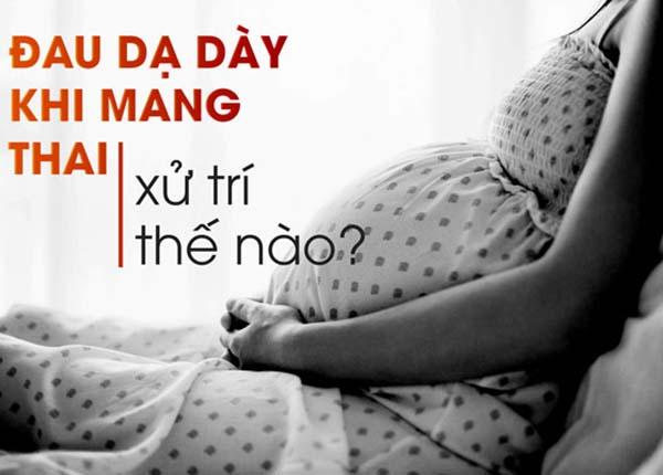 Cách xử trí đau dạ dày khi mang thai