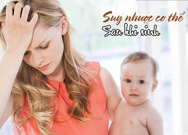 Chứng suy nhược cơ thể sau khi sinh đang trở thành vấn đề đáng báo động